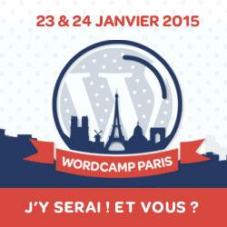 WordCamp Paris 2015, J'y serai ! Et vous ?