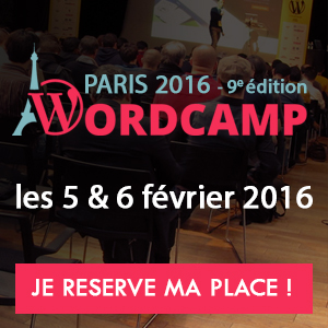 WordCamp Paris 2016, J'y serai ! Et vous ?