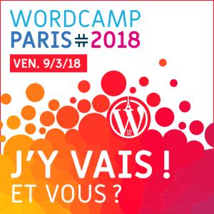 WordCamp Paris 2018, J'y serai ! Et vous ?